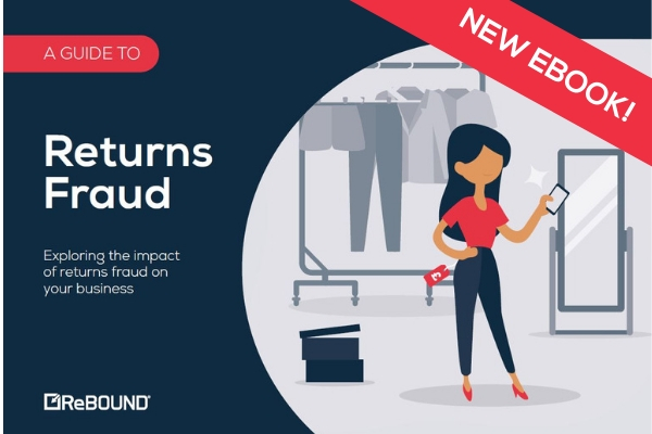 Fraudulent Returners Unmasked: New eBook investigates the reality of retail returns fraud